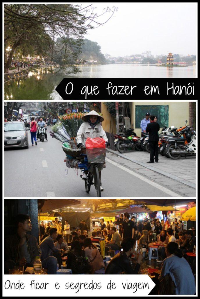 Roteiro de viagem para Hanoi, Vietnã. O que fazer em Hanói, onde ficar, lugares para visitar, dicas do que comer e vários segredo para curtir a cidade. Prepare-se Hanói é lugar intenso, e também muito interessante!