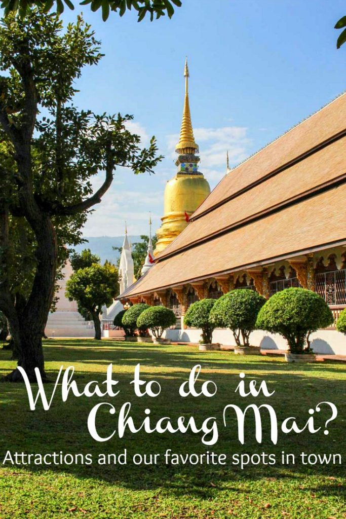 What to do in Chiang Mai? Attractions and our favorite Spots! How to plan your trip to Chiang Mai, Thailand. Best places to stay, what to do in Chiang Mai, travel tips to enjoy the culture, nature and the food in town.