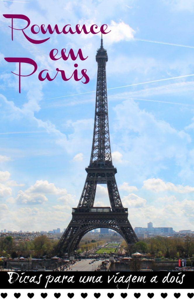 Dicas do que fazer em Paris que é romântico, inesquecível e perfeito para uma viagem a dois. Lugares para visitar e atrações para quem quer comemorar o Amor!