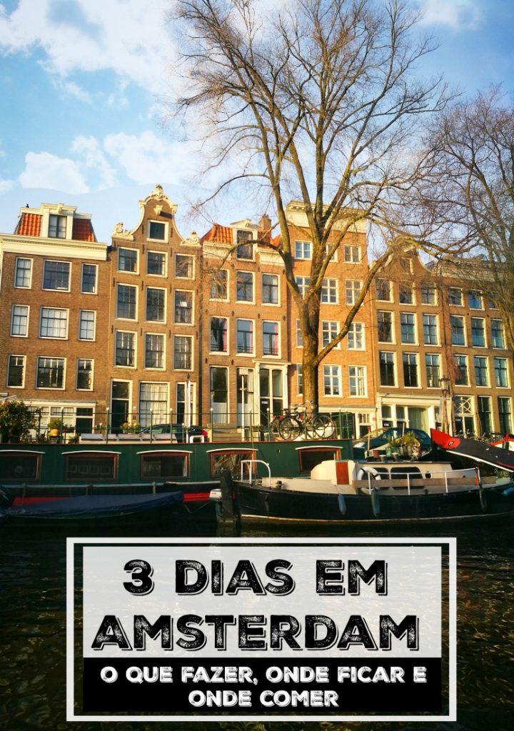 O que fazer em Amsterdam, onde ficar e lugares para comer. Um roteiro de 3 dias em Amsterdam, tudo que você precisa para planejar sua viagem e curtir esta cidade incrível na Holanda.