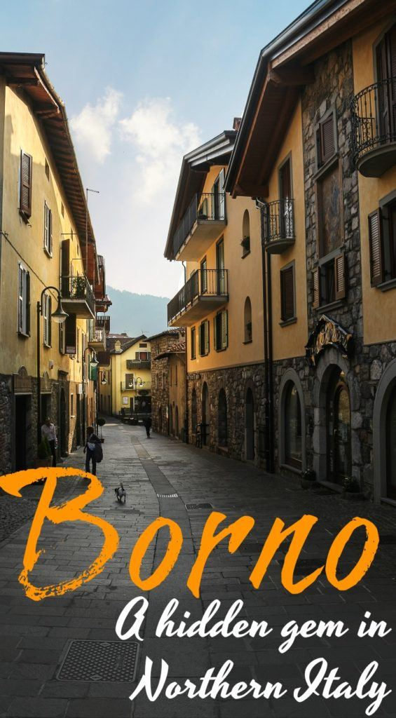 Discover Borno, Italy's best-kept secret. What to do in Borno, where to stay and how to get to this charming town. All you need to know to visit Borno in Northern Italy, a truly Italian town still hidden from the mass tourism.
