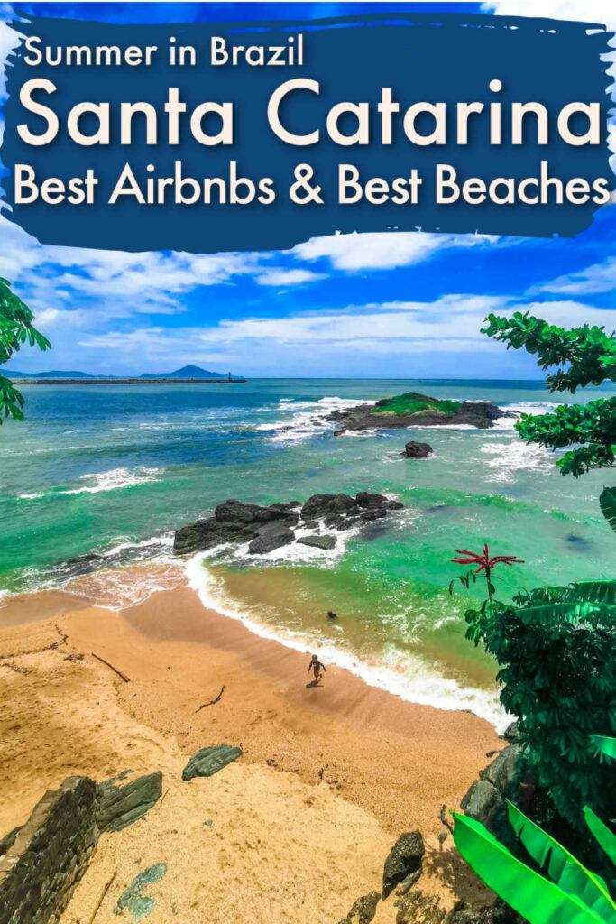 The ultimate guide to the best Airbnbs in Santa Catarina, Brazil. We listed the most beautiful, luxurious, and unique accommodation on Airbnb on the best beaches in Santa Catarina. This Southern Brazilian state is famous for its nature, great food, and European heritage, an exciting destination still unknown from mass tourism.