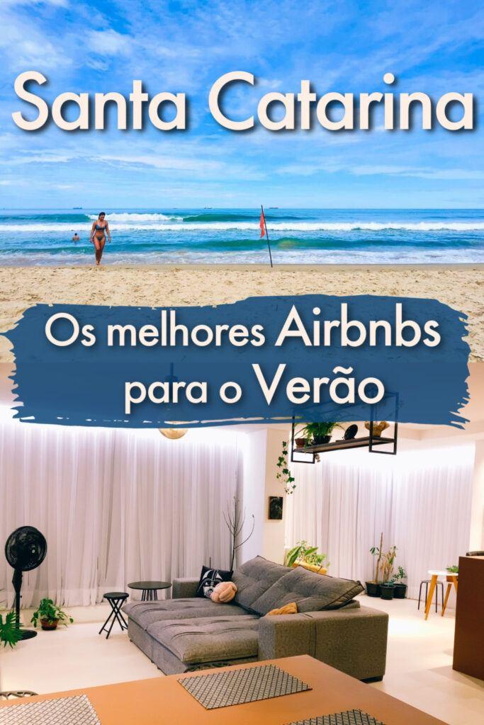 Guia dos melhores Airbnbs em Santa Catarina para o verão. Apartamentos para alugar, casas na praia e chalés super charmosos para você curtir o verão no sul do Brasil. Tem dicas de Airbnb em Florianópolis, casas em Garopaba, apartamento em Itapema e muito mais. Dicas, localização, preços e como fazer sua reserva.